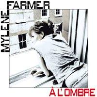 Les Paroles de A l'Ombre de Mylène Farmer dans Les Chansons de Mylène 2