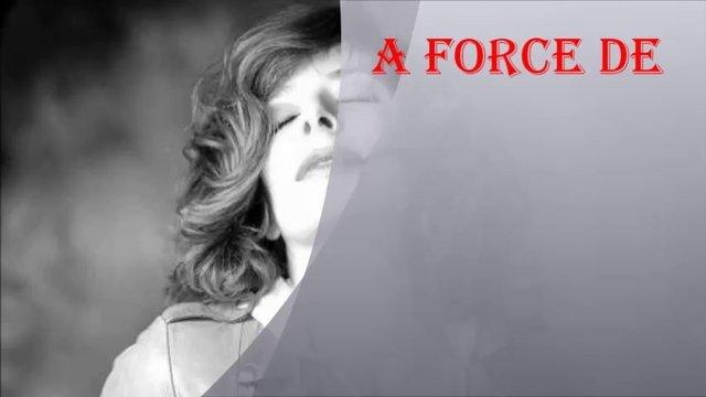 A force de... de Mylène Farmer dans Les Chansons de Mylène a-force