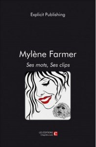 mylene-farmer-ses-mots-ses-clips-explicit-publishing